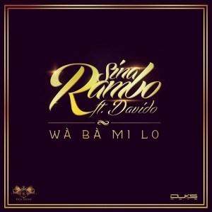 Sina Rambo - Wa Ba Mi Lo ft Davido